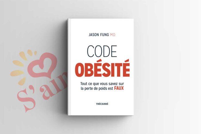 Livre : Code obésité: Tout ce que vous savez sur la perte de poids est faux