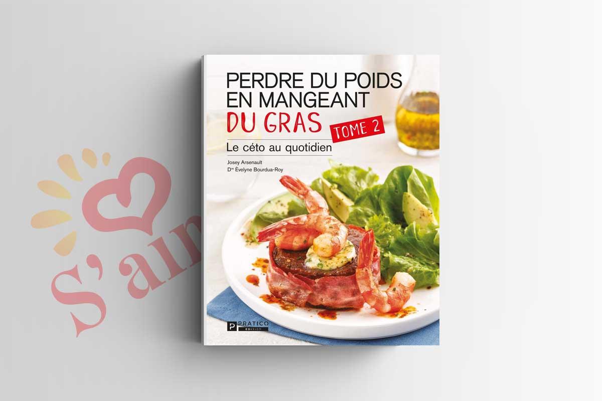 Livre - Perdre du poids en mangeant du gras, tome 2: Le céto au quotidien Tome 2